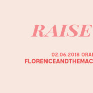 Raise It Up – akcja koncertowa – koncert Florence + The Machine na Orange Warsaw Festival 2018