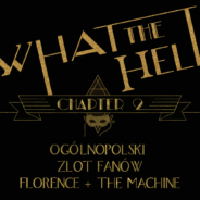 WHAT THE HELL – Chapter 2 – informacje na temat zlotu